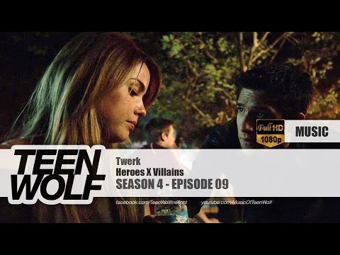 Heroes X Villains - Twerk | Teen Wolf 4x09 Music [hd] video