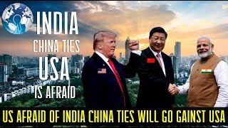 US is afraid of INDIA might Join CHINA against United States on Oil and Drones