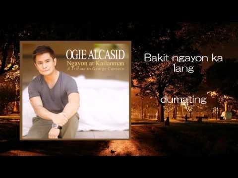 Ogie Alcasid - Bakit Ngayon Ka Lang