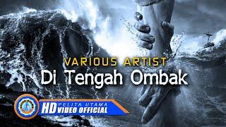Various Artist - Di Tengah Ombak (Official Music Video)