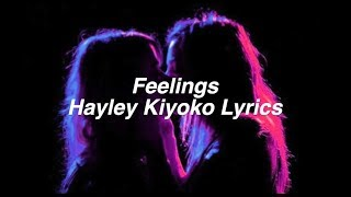 Download Lagu Feelings || Hayley Kiyoko Lyrics Gratis STAFABAND