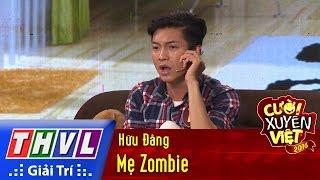 THVL | Cười xuyên Việt 2016 - Tập 3: Mẹ Zombie - Hữu Đằng
