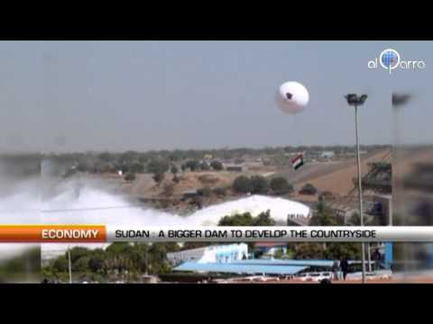 Sudan : A bigger dam to develop the countryside