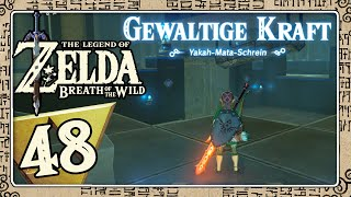 THE LEGEND OF ZELDA BREATH OF THE WILD Part 48: Gewaltige Kraft im Yakah-Mata-Schrein