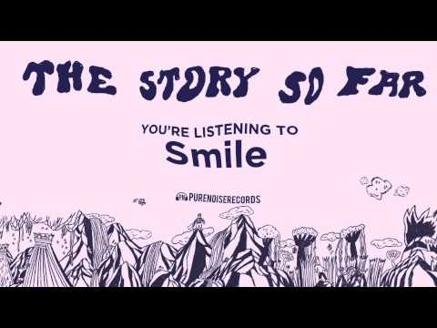 The Story So Far - Smile