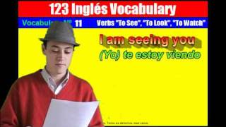 Vocabulary Nº 11: SEE, LOOK, y WATCH (parte 1)