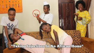Taking Injection In An African  Home | Mc Shem Comedian