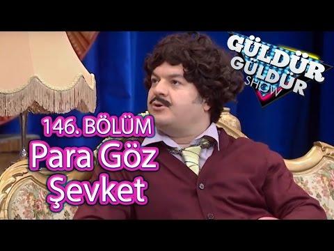 Güldür Güldür Show 146. Bölüm Para Göz Şevket Skeci