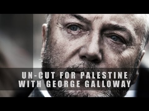 ''UN-CUT FOR PALESTINE'' with George Galloway.
