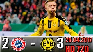 Bayern Munich  2-3  Dortmund  All Goals and Highlights !!! DFB Pokal - Semi-finals 26.04.2017 HD