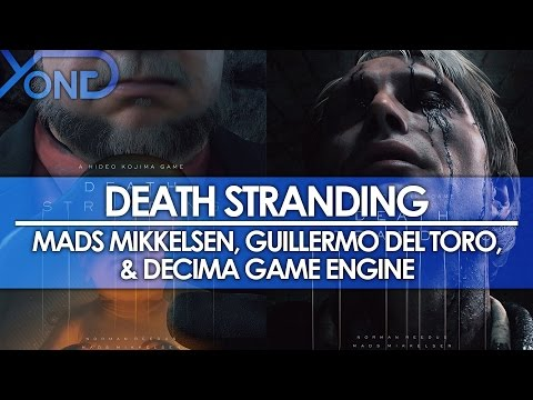 Death Stranding - Mads Mikkelsen, Guillermo Del Toro, & Decima Game Engine