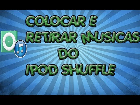 Tutorial como colocar e retirar musicas do Ipod Shuffle