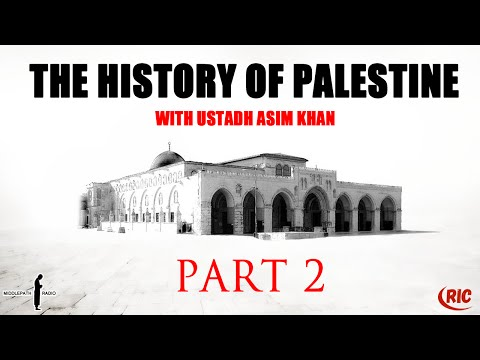 The History of Palestine PART 2 with Ustadh Asim Khan