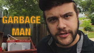 Every Garbage Man Ever