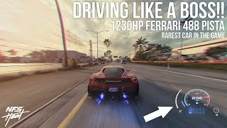 NFS Heat - DRIVING LIKE A BOSS!! 1230HP Ferrari 488 Pista - RAREST CAR IN THE GAME!!