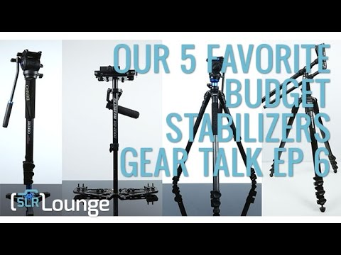 Our 5 Favorite Budget Stabilizers   Gear Talk Episode 6