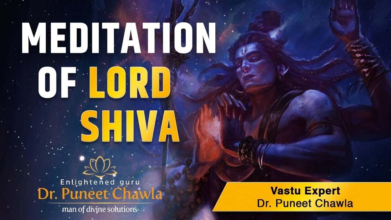 Meditation of Lord Shiva   Enlightened Life Guru Dr. Puneet Chawla   Shiv Path