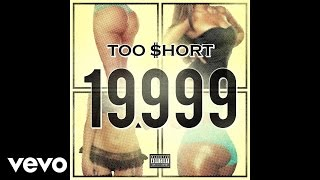 Too $hort Video - Too $hort - 19,999 (Audio)