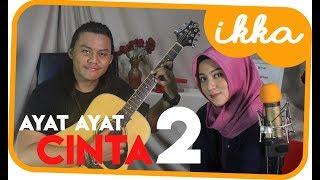 Ayat - Ayat Cinta 2 (cover) by Ikka Zepthia