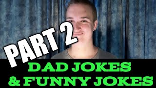 Dad Jokes & Funny Jokes Part 2
