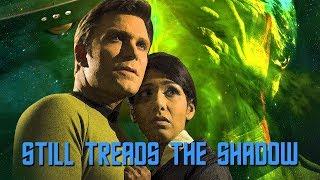 "Star Trek Continues E08 ""Still Treads the Shadow"""