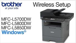 05.MFCL5700DW MFCL5800DW MFCL5850DW wireless- Windows® Installation