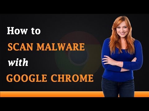 How to Scan Malware with Google Chrome