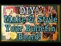 DIY: Make & Style A Bulletin Board! | #Roomspiration
