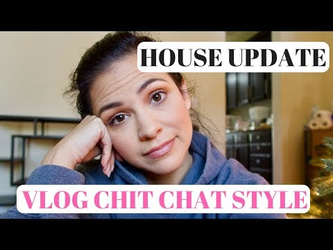 VLOG STYLE HOUSE UPDATE || CHIT CHAT ABOUT OUR NEW HOUSE