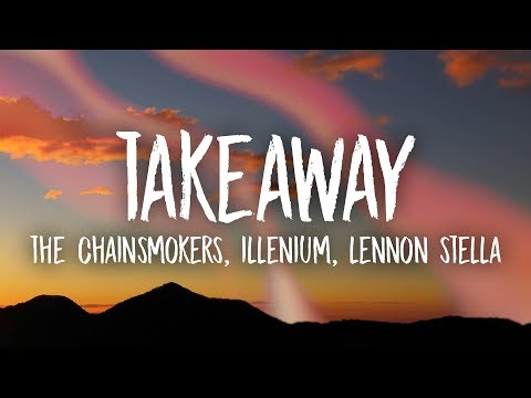 Download Lagu  The Chainsmokers, Illenium - Takeaway s ft. Lennon Stella Mp3 Free