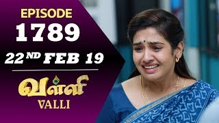 VALLI Serial | Episode 1789 | 22nd Feb 2019 | Vidhya | RajKumar | Ajay | Saregama TVShows Tamil
