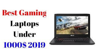 The 4 Best Gaming Laptops Under 1000$ in 2019 [Buying Guide]