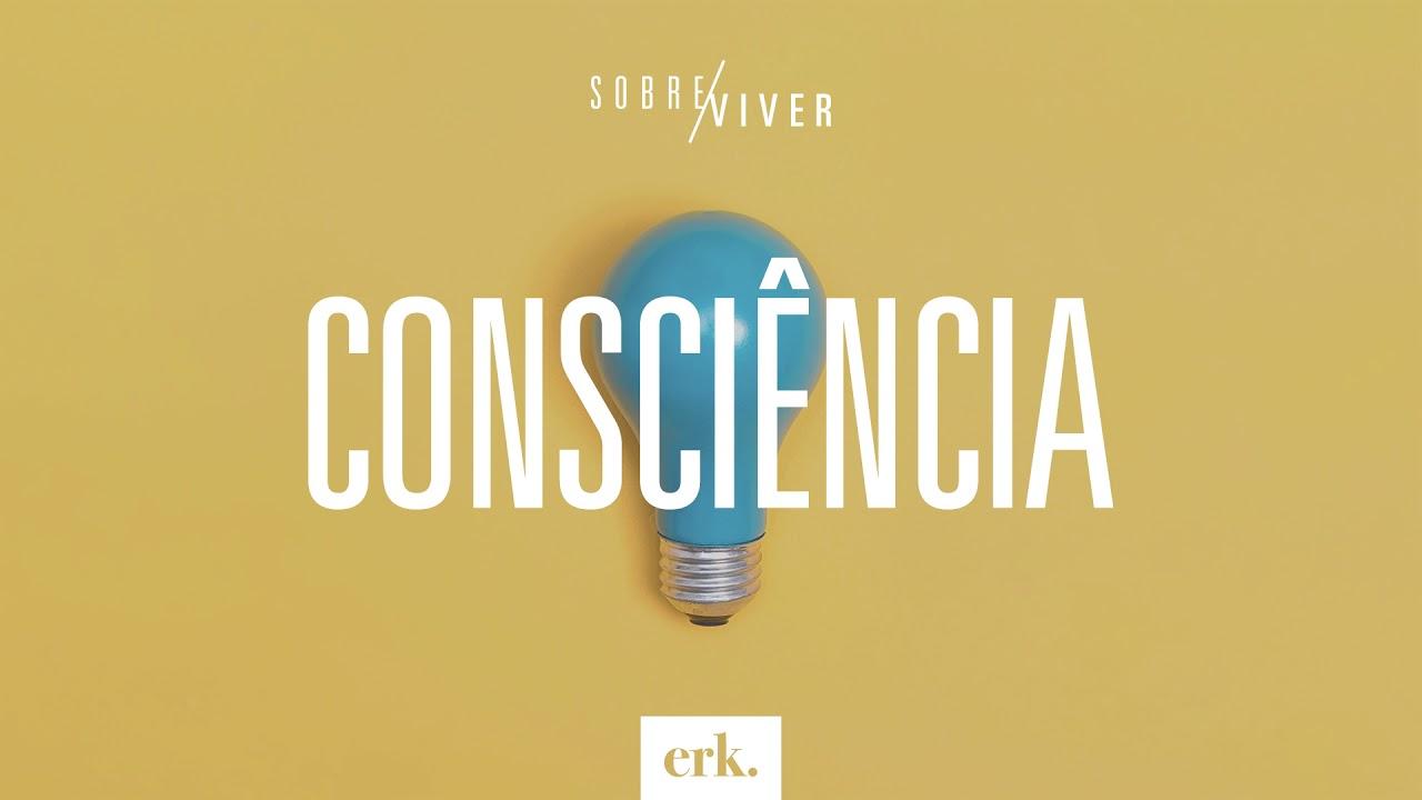 Sobre Viver #261 - Consciência / Ed René Kivitz