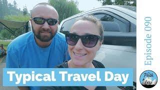 Full Time RV Living Travel Day! - Episode 090