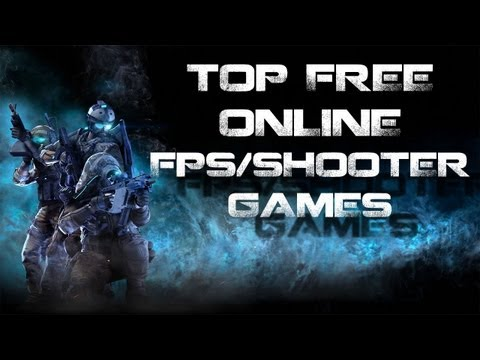 Top Free FPS/Shooter Games (20 Awesome Games) [2013-NEW!]