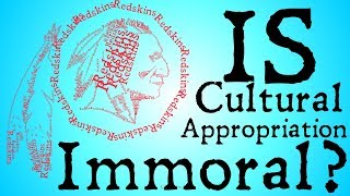 Is Cultural Appropriation Immoral? (Applied Ethics)