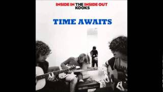 The Kooks - Time Awaits