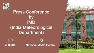 Press Conference by India Meteorological Department