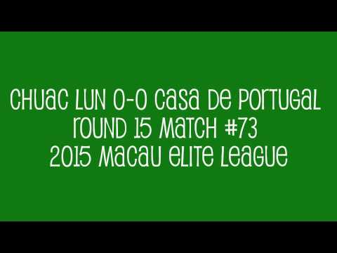 Chuac Lun 0-0 Casa de Portugal R15 M#73 2015 Macau Elite League