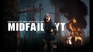 Dead by DayLight | Funny game play | MidFail-YT Live Stream (9-10-2019)