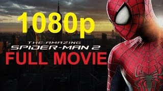 The Amazing Spider Man 2 Full Movie - 1080p PS4 Game - The Amazing Spider Man 2 All Cutscenes