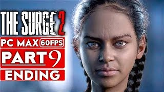 THE SURGE 2 ENDING Gameplay Walkthrough Part 9 [1080p HD 60FPS PC] - No Commentary