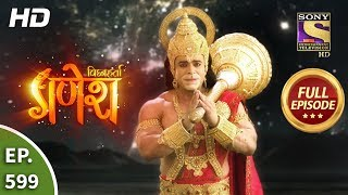 Vighnaharta Ganesh - Ep 599 - Full Episode - 6th December, 2019