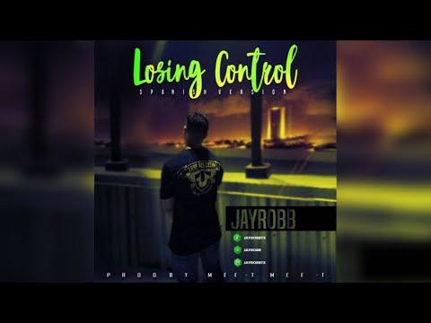 0 - Jayrobb - Losing Control (Spanish Version)