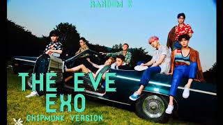 Exo - The Eve - Speed up/Chipmunk ver.