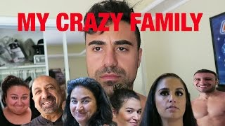 MEET MY CRAZY FAMILY!