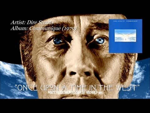Dire Straits - Once Upon A Time In The West (1979) (Remaster) [720p HD] ~MetalGuruMessiah~