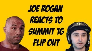 Rogan reacts to Summit1G flipping out.