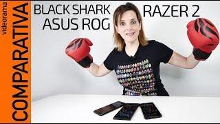 Black Shark vs Razer 2 vs Asus ROG: COMPARATIVA móviles gaming