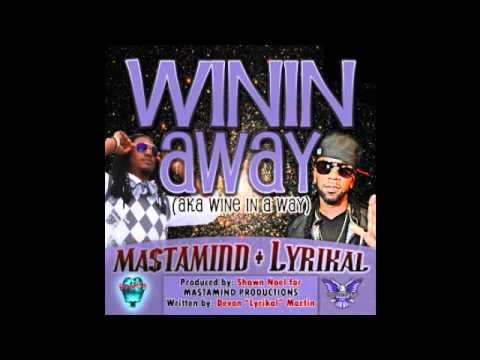 New Mastamind & Lyrikal: Winin' Away (Mastamind Productions) (Soca) 2012 [jam2vibes.com]